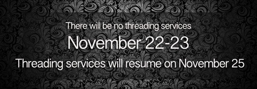 No Threading Services 11/22 – 11/23